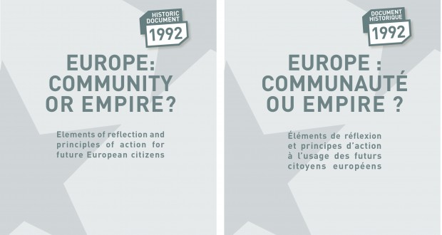"The European Community: to continue building the bridge towards tomorrow. (""Europe: Community or Empire?"" by Franck Biancheri, 1992)"